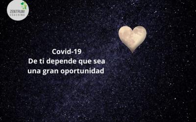 Covid-19. De ti depende que sea una gran oportunidad