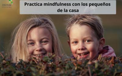 Estos días en casa, practica mindfulness con tus hijos